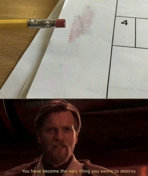 Don, Thing, and You: 4  You have become the very thing you swore to destroy Dont buy cheap pencils