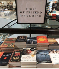 What books should be included here?⠀ books bookstore 9gag: 40  BOOKS  WE PRETEND  WE' VE REA D  HOBBITCL  THE  HANDMAID'S TALE  THỊ  ODYS  MARGARET ATW00D  Joyce What books should be included here?⠀ books bookstore 9gag