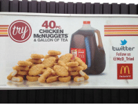 I pity those that don't live in America: 40,c  CHICKEN  McNUGGETS  & GALLON OF TEA  twitter  Follow us  @McD Triad  I'm lovin' it I pity those that don't live in America
