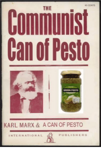"""<p>Feast with your comrades, now with more vitamins and nutrients to get you through the 12 hours of mining you&rsquo;ll be doing throughout the day. via /r/dank_meme <a href=""""http://ift.tt/2sFfrmU"""">http://ift.tt/2sFfrmU</a></p>: 40 CENTS  THE  Communist  Can of Pesto  GREEN PESTO  KARL MARX & A CAN OF PESTO  INTERNATIONAL  PUBLISHERS <p>Feast with your comrades, now with more vitamins and nutrients to get you through the 12 hours of mining you&rsquo;ll be doing throughout the day. via /r/dank_meme <a href=""""http://ift.tt/2sFfrmU"""">http://ift.tt/2sFfrmU</a></p>"""