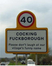 Fucking, Funny, and Target: 40  COCKING  FUCKBOROUGH  Please don't laugh at our  village's funny name aphlietuva:  fuckyeahhetaliamemes:  Our fandom once was amused by the town of Fucking, Austria.But now we need more.Now, we need the United Kingdom.   please don't laugh XD oh come on that's impossible