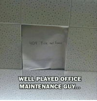 Office, Guy, and Well: 40 Tile not found  WELL PLAYED OFFICE  MAINTENANCE GUY.