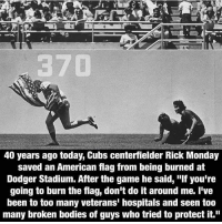 "America, Bodies , and cnn.com: 40 years ago today, Cubs centerfielder Rick Monday  saved an American flag from being burned at  Dodger Stadium. After the game he said, ""If you're  going to burn the flag, don't do it around me. I've  been to too many veterans' hospitals and seen too  many broken bodies of guys who tried to protect it."" What a patriot! Respect!🇺🇸 DonaldTrump America Trump protest usa Trump2020 liberals democrats Republicans conservatives buildthewall fakenews cnn like maga president obama immigrants follow politics prolife funny savage instagram presidenttrump lol Partners --------------------- @too_savage_for_democrats🐍 @raised_right_🐘 @conservativemovement🎯 @millennial_republicans🇺🇸 @conservative.nation1776😎 @floridaconservatives🌴"