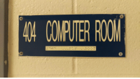 Computer Room Not Found: 404 COMER ROOM Computer Room Not Found