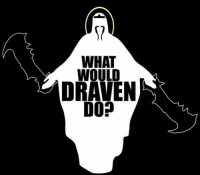 """League of Legends, Asking, and Asks: WHAT  WOULD  DR  DOP  C) When you turret dive, stop and ask yourselves """"what would draven do?"""". -near"""