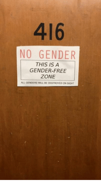 madman: 416  NO GENDER  THIS IS A  GENDER-FREE  ZONE  ALL GENDERS WILL BE DESTROYED ON SIGHT madman