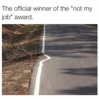 """Funny, Jobs, and Job: The official winner of the """"not my  job"""" award 🏆🏆🏆"""