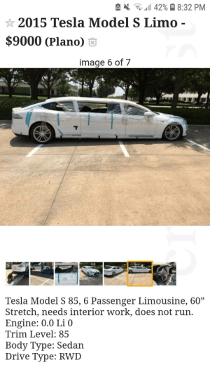 "shitty-car-mods-daily:  Uhm…ok.: 42% 8:32 PM  2015 Tesla Model S Limo -  $9000 (Plano)  image 6 of 7  Tesla Model S 85, 6 Passenger Limousine, 60""  Stretch, needs interior work, does not run.  Engine: 0.0 Li 0  Trim Level: 85  Body Type: Sedan  Drive Type: RWD shitty-car-mods-daily:  Uhm…ok."