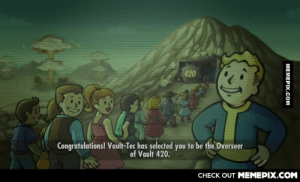 I may have the chillest Vault ever.omg-humor.tumblr.com: 420  Congratulations! Vault-Tec has selected you to be the Overseer  of Vault 420.  CНЕCK OUT MEМЕРIХ.COM  МЕМЕРIХ.сом I may have the chillest Vault ever.omg-humor.tumblr.com