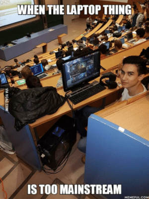 Nerd, Laptop, and Once: 42k  WHEN THE LAPTOP THING  IS TOO MAINSTREAM  MEMEFULCOM Once a nerd, always a nerd