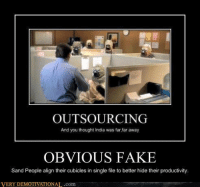 Fake, Star Wars, and India: OUTSOURCING  And you thought India was far far away  OBVIOUS FAKE  Sand People align their cubicles in single file to better hide their productivity.  VERY IONAL.com -terrydragon2
