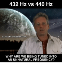 432 Hz vs 440 Hz IG CONSCIOUSVIBRANCY WHY ARE WE BEING TUNED