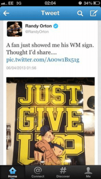 Thought Heelbook would get a kick out of thisSure this has something to do with you hahah: o 34%  02:04  Tweet  Randy Orton  @Randy Orton  A fan just showed me his WM sign.  Thought I'd share....  pic.twitter.com/Aoow1Bx51g  06/04/2013 01:56  JUST  Home  Connect  Discover  Me Thought Heelbook would get a kick out of thisSure this has something to do with you hahah