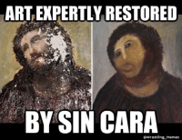 """When the actual article regarding the restoration of a painting has """"botched"""" in the title you know exactly whats going to happen tongue emoticon http://www.bbc.co.uk/news/world-europe-19349921: ARTEXPERTLY RESTORED  BY SIN CARA  Memes When the actual article regarding the restoration of a painting has """"botched"""" in the title you know exactly whats going to happen tongue emoticon http://www.bbc.co.uk/news/world-europe-19349921"""