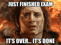 Dat feeling: JUST FINISHED EXAM  ITS OVER... IT'S DONE  quickmeme com Dat feeling