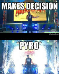 Necessary...: MAKES DECISION  SPIKE  Wrestling Memes  PYRO Necessary...