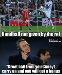 """New match, same old Real Madrid https://t.co/6eNykXUyO3: 45:00  RM  1-1  BAY  3-2)  1:21  32  Handball notgiven by the ref  fOTrollFootball  TheTrollFootball Insto  """"Great half from you Cüneyt  carry on and you will get a bonus New match, same old Real Madrid https://t.co/6eNykXUyO3"""