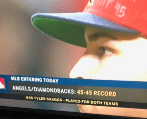 Mlb, Angels, and Record: 45  MLB ENTERING TODAY  ANGELS/DIAMONDBACKS: 45-45 RECORD  #45 TYLER SKAGGS-PLAYED FOR BOTH TEAMS This is eerie