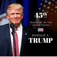 Memes, 🤖, and United States: 45th  PRESIDENT OF THE  UNITED STATES  DONALD J.  TRUMP TRUMP!!!!!!!!!!!!!!! ITS TRUMP DAY BABY!!!!!!!!!
