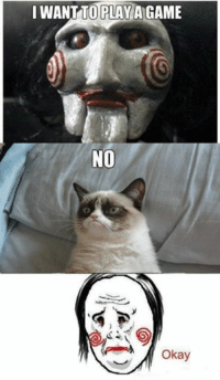 Join Grumpy Cat. for more smile emoticon: I WANT TO PLAY GAME  NO  Okay Join Grumpy Cat. for more smile emoticon