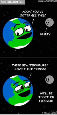 "Love, Dinosaurs, and Forever: 470 BILLION B.C  MOON/ YoU'VE  GOTTA SEE THIS  WHAT?  THESE NEW ""DINOSAURS.""  I LOVE THESE THINGS!  WE'LL BE  TOGETHER  FOREVER! The good old days [OC]"