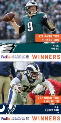Philadelphia Eagles, Memes, and Congratulations: 471 PASS YDS  4 PASS TDS  NICK  FOLES  FedEx  AIR & GROUND  PLAYERS OF THE WEEK  WINNERS   167 RUSH YDS  1 RUSH TD  ANDERSON  FedEx p AYERS OFTHEWEEK  AIR & GROUND  WINNERS Congratulations to @Eagles QB @NickFoles and @RamsNFL RB @cjandersonb22 on being named Week 16's @FedEx #AirAndGround Players of the Week! https://t.co/aLhdpWmfFa