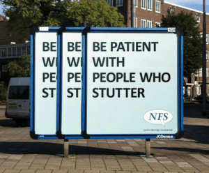 Awesome adhttp://meme-rage.tumblr.com: 4728  BE BE BE PATIENT  W w WITH  PE PE PEOPLE WHO  ST ST STUTTER  NFS  DUTCH STUTTER FOUNDATION  JCDecaux Awesome adhttp://meme-rage.tumblr.com