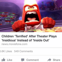 I love America: Children 'Terrified' After Theater Plays  Insidious' Instead of Inside Out'  news moviefone.com  5.6K Likes 549 Comments  Like  Comment  Share I love America