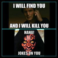 Submitted by Anonymous: I WILL FIND YOU  AND I WILL KILL YOU  HAHA!  JOKES ON YOU Submitted by Anonymous