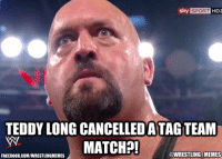 Facebook, Sports, and Wrestling: sky SPORT  HD  TEDDY LONG CANCELLEDATAGTEAMU  MATCH?!  @WRESTLINGLIMEMES  FACEBOOK COMUWRESTLINGMEMES Thanks to Thomas Sneddon
