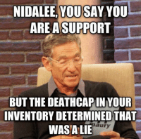 I JUST NOTICED, 4 MORE LIKES UNTIL WE HIT 123456. THAT IS SUCH AN AMAZING NUMBER. Anyways, don't you love the Nidalee support who got a few kills and deciding supporting is unworthy of her time? Uhmm, Love that. -near: NIDALEE YOU SAY YOU  ARE A SUPPORT  BUT THE DEATHCAPINYOUR  INVENTORY DETERMINED THAT  maury  WAS A LIE I JUST NOTICED, 4 MORE LIKES UNTIL WE HIT 123456. THAT IS SUCH AN AMAZING NUMBER. Anyways, don't you love the Nidalee support who got a few kills and deciding supporting is unworthy of her time? Uhmm, Love that. -near