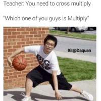 "Daquan, Funny, and Teacher: Teacher: You need to cross multiply  ""Which one of you guys is Multiply""  IG:@Daquan 😂😂😂"