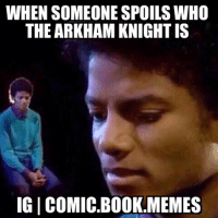 True dat batman batmanmemes dc dccomics: WHEN SOMEONE SPOILSWHO  THE ARKHAMKNIGHTIS  IGI COMIC BOOK-MEMES True dat batman batmanmemes dc dccomics