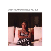 Friends, Girl Memes, and Hack: when your friends leave you out @hoenest hacked me -: