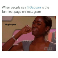 Appreciate it 💯: When people say  a Daquan is the  funniest page on instagram  IG:@Daquan Appreciate it 💯
