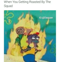 Daquan, Funny, and Roast: When You Getting Roasted By The  Squad  IG:@Daquan 😂