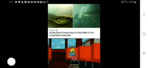 I anacanda dont, I anaconda dont want to every step foot in the sea ever again: 4G  57%  7:11  9GAG.COM  Scuba Diver Comes Face To Face With A 7m  Long Giant Anaconda  (chuckles)  I'm in danger I anacanda dont, I anaconda dont want to every step foot in the sea ever again