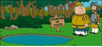 Family, Family Guy, and Tumblr: 4GIFS.com  FOUNTAIN  OF  YOUTH novelty-gift-ideas:Peter Discovers The Fountain Of YouthFAMILY GUY - 16th Season
