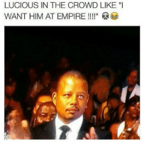 "Empire, Funny, and Lucious: LUCIOUS IN THE CROWD LIKE ""I  WANT HIM AT EMPIRE 😂😂😂 Betawards"