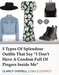"Condom, Memes, and Best: .4K  5 Types Of Splendour  Outfits That Sav ""I Don't  Have A Condom Full Of  Pingers Inside Me""  CLANCY OVERELL 