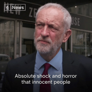 """An attack on a mosque, an attack on a church, an attack on a synagogue, an attack on a temple is an attack on all of us.""  Labour leader Jeremy Corbyn  condemns the terrorist attacks on two mosques in New Zealand, in which dozens of people were killed.: 4News  SE  Absolute shock and horror  that innocent people ""An attack on a mosque, an attack on a church, an attack on a synagogue, an attack on a temple is an attack on all of us.""  Labour leader Jeremy Corbyn  condemns the terrorist attacks on two mosques in New Zealand, in which dozens of people were killed."