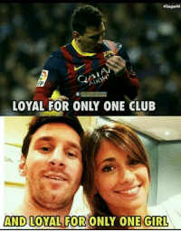 Messi the definition of being loyal Credits: Messi is my Idol, Barça is my Idolatry: 4SagarM  AND LOYAL FOR ONLY ONE GIRL Messi the definition of being loyal Credits: Messi is my Idol, Barça is my Idolatry