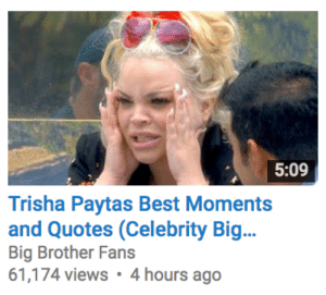 SHES BEEN IN THE HOUSE FOR FOUR DAYS FSHFIWH: 5:09  Trisha Paytas Best Moments  and Quotes (Celebrity Big...  Big Brother Fans  61,174 views 4 hours ago SHES BEEN IN THE HOUSE FOR FOUR DAYS FSHFIWH