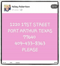 Pick up needed 1220 17th street Port Arthur, tx 77640 4094338363 @papatututyru @ig_immortal HendrixBrown picoftheday photooftheday instagram repost tb throwback hiphop mood instagood love wow crazy home Houston Htown weather diy hurricaneharvey firstaid health texas live life water rescue PortArthur harvey harveyrescue Beaumont: 5/10  Kelsey Robertson  47 mins  1220 17ST STREET  PORT ARTHUR TEXAS  77640  409-433-8363  PLEASE Pick up needed 1220 17th street Port Arthur, tx 77640 4094338363 @papatututyru @ig_immortal HendrixBrown picoftheday photooftheday instagram repost tb throwback hiphop mood instagood love wow crazy home Houston Htown weather diy hurricaneharvey firstaid health texas live life water rescue PortArthur harvey harveyrescue Beaumont