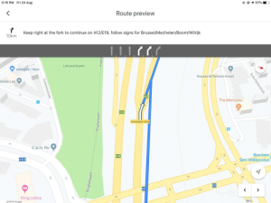 Google maps tends to act a bit odd on a longer route: 5:15 PM Fri 23 Aug  1 57%  Route preview  Keep right at the fork to continue on A12/E19, follow signs for Brussel/Mechelen/Boom/Wilrijk  10km  11,1 rr  Leeuwerikpark  Verbaere/Yann  Buysse & Partners Invest  Jackie Lee  E19  The Memories  E34  Antwerpen-Zuid  C.p.m. Nv  Berchem  E19  N173  Sint-Willibrordus  N1  N1  100 ft  20 m  King cobra  R10  O2019 Google  Coremansstraat  Ringfiet  Ringfietspad  Ringfietspad  Korte Pastoorstraat Google maps tends to act a bit odd on a longer route