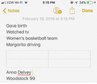 Anna, Basketball, and Driving: 5:15 PM  Notes  1 Done  February 19, 2019 at 5:15 PM  Gave birth  Watched tv  Women's basketball team  Margarita driving  Anna Delvey  Woodstock 99