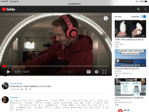 ADL is deleting comments from Pewdiepie's latest video, let's give him awareness: 5:46 PM Tue Sep 10  173%  youtube.com  YouTube  Autoplay  Up next  i  13:46  T/Thanksihateit  r/TIHI I how could you do this to ..  EmKay  591K views  New  Dramatic fight between  |two submarines |  Ican't see anything :/  r/woooosh #14 10:09  r/woooosh Best Posts #14  0:04 10:01  GioFilms  CC  Recommended for you  New  Si  Savage!  FREE BOOK  Glacial_Raven  WIFI  FREE  EVERYONE SET YOUR COMMENTS TO TOP FIRST  1 second ago  14:20  rComedycemetery  Cansade  r/Comedycemetery | PHONE BA..  deetn g  At tenti on a l 1  mm e n t s, ke ep  c k... A t tention al 1  A DL  EmKay  Recommended for you  the  the  i s  a l  g a mer s,  this c opy  со  figh t  an d  g a mer s,  this  pasted  A DL  p asted  ba  S o  w e  сan  de et ing  New  the  i s  t  a  kееp  fig  h e  C omme nts,  and  w e  S O  сору  сan  ht  back. .  KFC ADL is deleting comments from Pewdiepie's latest video, let's give him awareness