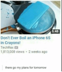 5 48  Don't Ever Boil an iPhone 6S  in Crayons!  TechRax Iva  1,813,008 views 2 weeks ago  there go my plans for tomorrow does this work with red crayons too