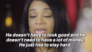 Money, Preach, and Target: 5  He doesn't have to look good and he  doesn't need to have a lot of money  He just has to stay hard. realitytvgifs:  preach