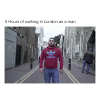 Adidas, London, and Man: 5 Hours of walking in London as a man  adidas Wowee